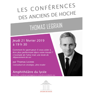 Conférences des Anciens de Hoche animée par Thomas Legrain – «Comment le sport peut vous aider à être plus performant dans votre travail, l'exemple de l'Ultra-trail, école du dépassement de soi»