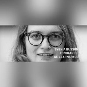Webinaire avec Svenia BUSSON, fondatrice de LearnSpace, organisé en partenariat avec les Ecoles et les Centres de Formation du réseau Compétences et Développement